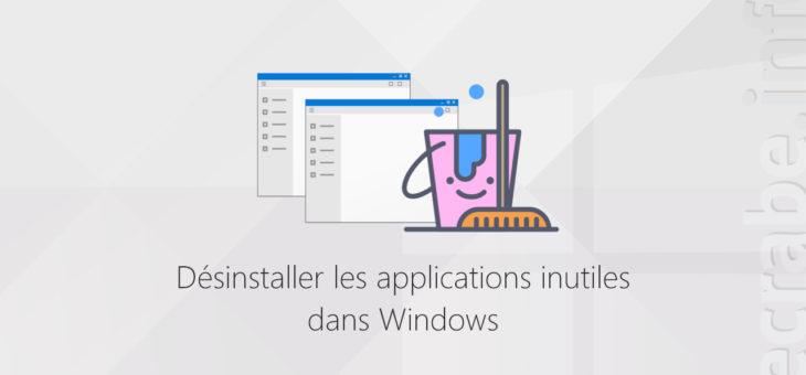 Désinstaller les applications inutiles dans Windows [10, 8, 7] – Le Crabe Info