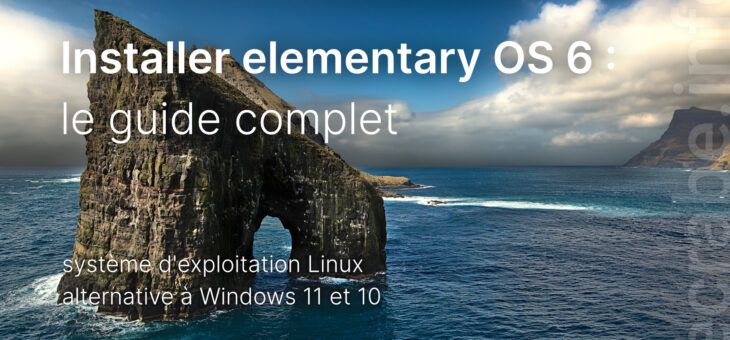 Installer elementary OS 6 (Linux) : le guide complet – Le Crabe Info